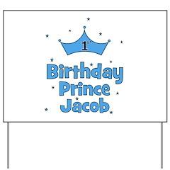 1st Birthday Prince Jacob! Yard Sign