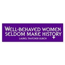 WELL-BEHAVED WOMEN Bumper Stickers