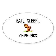 Eat ... Sleep ... CHIPMUNKS Oval Decal