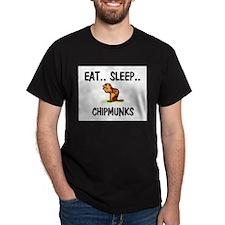 Eat ... Sleep ... CHIPMUNKS T-Shirt
