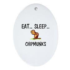 Eat ... Sleep ... CHIPMUNKS Oval Ornament