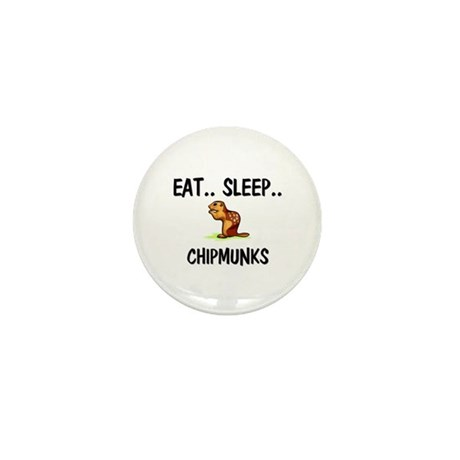 Eat ... Sleep ... CHIPMUNKS Mini Button (10 pack)