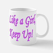 I Run Like A Girl, Just Try t Mug
