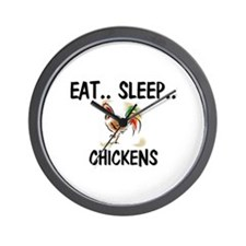 Eat ... Sleep ... CHICKENS Wall Clock