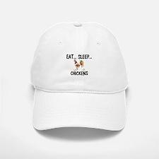 Eat ... Sleep ... CHICKENS Baseball Baseball Cap