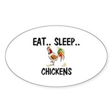 Eat ... Sleep ... CHICKENS Oval Decal