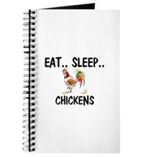 Eat ... Sleep ... CHICKENS Journal