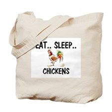 Eat ... Sleep ... CHICKENS Tote Bag