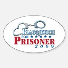 Blagojevich for Prisoner! Oval Decal