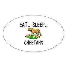 Eat ... Sleep ... CHEETAHS Oval Decal