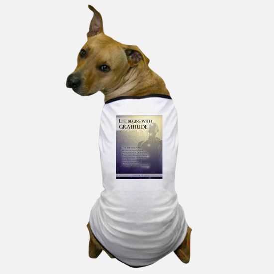 Life Begins with Gratitude Dog T-Shirt