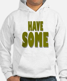 Have Some! Hoodie