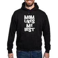 Mom Likes Me Hoodie
