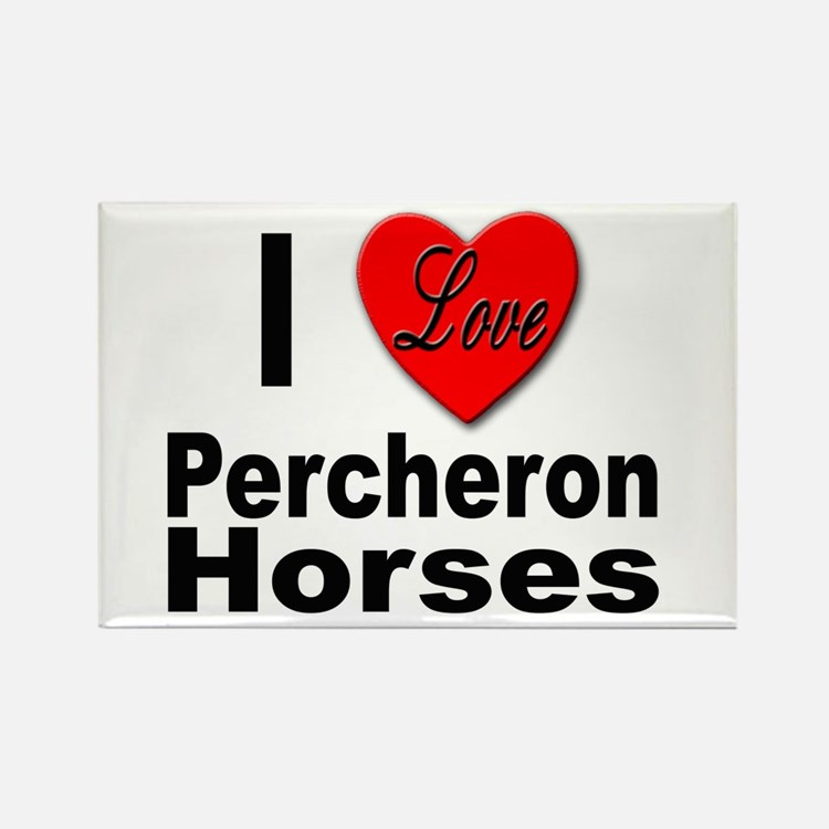 I Love Percheron Horses Rectangle Magnet