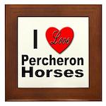 I Love Percheron Horses Framed Tile