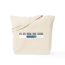 I'm the stuff left behind Tote Bag