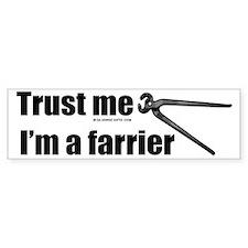 Trust me I'm a farrier Bumper Sticker