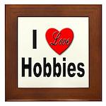 I Love Hobbies Framed Tile