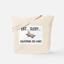 Eat ... Sleep ... CALIFORNIA SEA LIONS Tote Bag
