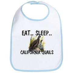 Eat ... Sleep ... CALIFORNIA QUAILS Bib