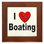 I Love Boating Framed Tile