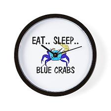 Eat ... Sleep ... BLUE CRABS Wall Clock
