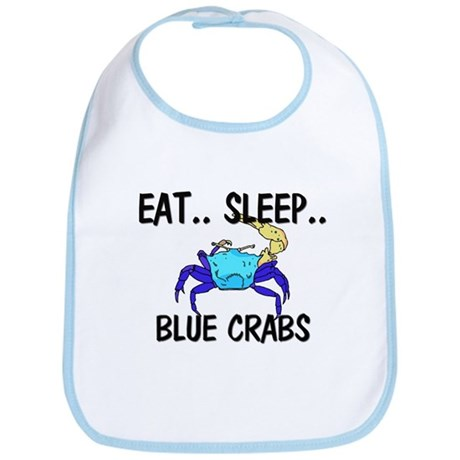 Eat ... Sleep ... BLUE CRABS Bib