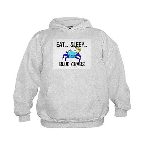 Eat ... Sleep ... BLUE CRABS Kids Hoodie