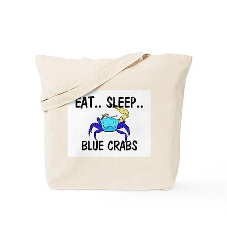 Eat ... Sleep ... BLUE CRABS Tote Bag