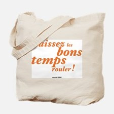 Let the good times roll! Tote Bag