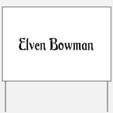 Elven Bowman Yard Sign