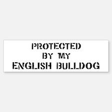 Protected by English Bulldog Bumper Bumper Bumper Sticker
