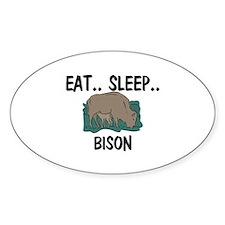 Eat ... Sleep ... BISON Oval Sticker