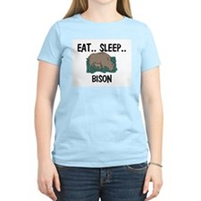Eat ... Sleep ... BISON Women's Light T-Shirt