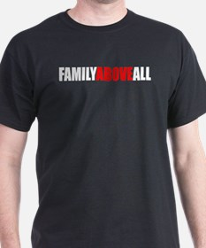 """Family Above All"" Men's T-Shirt"