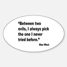 Mae West Two Evils Quote Oval Decal