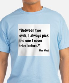 Mae West Two Evils Quote T-Shirt