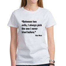 Mae West Two Evils Quote (Front) Tee