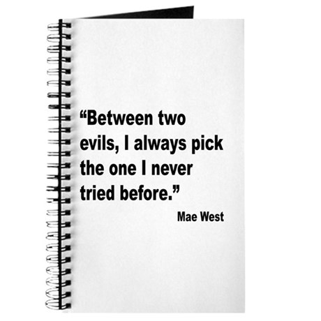 Mae West Two Evils Quote Journal