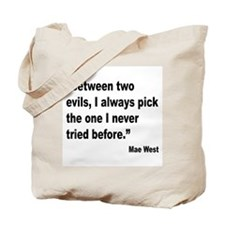 Mae West Two Evils Quote Tote Bag