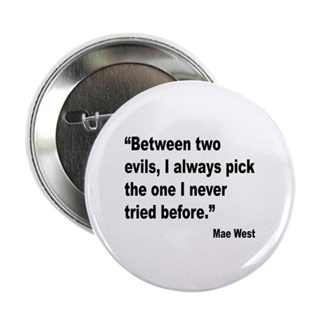 "Mae West Two Evils Quote 2.25"" Button (10 pack)"