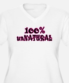 100% unNatural T-Shirt