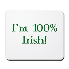 I'm 100% Irish Mousepad