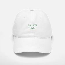 I'm 50% Irish Baseball Baseball Cap