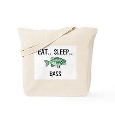 Eat ... Sleep ... BASS Tote Bag