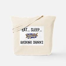 Eat ... Sleep ... BASKING SHARKS Tote Bag