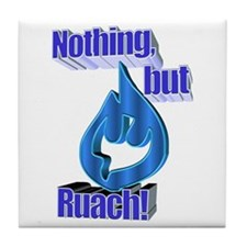 Nothing, but Ruach! Tile Coaster