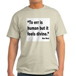 Mae West To Err Divine Quote (Front) Light T-Shirt