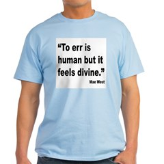 Mae West To Err Divine Quote T-Shirt