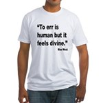 Mae West To Err Divine Quote (Front) Fitted T-Shir